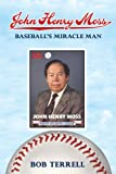 img - for John Henry Moss: Baseball's Miracle Man book / textbook / text book