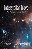 Interstellar Travel: An Astronomer's guide