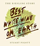 img - for The Best White Wine on Earth: The Riesling Story book / textbook / text book