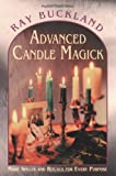 Advanced Candle Magick: More Spells and Rituals for Every Purpose (Llewellyn