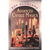 Advanced Candle Magick: More Spells and Rituals for Every Purpose (Llewellyn's Practical Magick) ~ Raymond Buckland