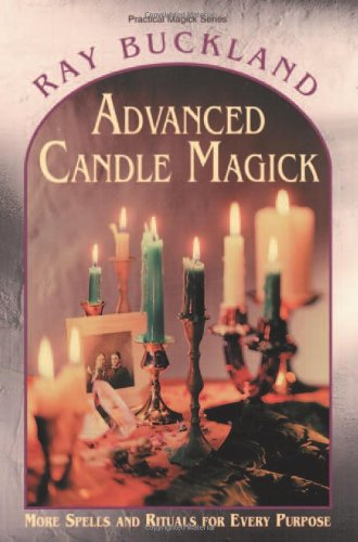 Advanced Candle Magick: More Spells and Rituals for Every Purpose (Llewellyn's Practical Magick) PDF