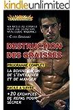 Destruction des Graisses: Guide Complet pour une D�finition Musculaire Maximale
