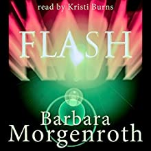 Flash (       UNABRIDGED) by Barbara Morgenroth Narrated by Kristi Burns