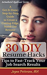 30 Diy Resume Hacks - Tips To Fast-track Your Job Search Results: A Get-it-done, Step-by-step Guide To Create A Cutting-edge, Stand Out Resume by Jayna Pettersen ebook deal