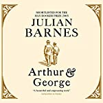 Arthur and George | Julian Barnes