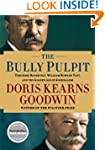The Bully Pulpit: Theodore Roosevelt,...