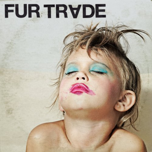 Fur Trade - Dont Get Heavy