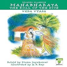 Mahabharata: The Roll of the Dice (       UNABRIDGED) by Prema Jayakumar Narrated by Ranjan Kamath