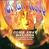 Come Away Melinda: A COLLECTION OF CLASSIC URIAH HEEP BALLADS By Uriah Heep (2001-06-18)