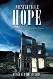 img - for Indestructible Hope book / textbook / text book