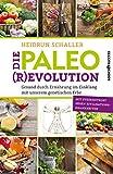 Die Paleo-Revolution - Gesund durch Ern�hrung im Einklang mit unserem genetischen Erbe