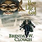 How Like a God | Brenda W. Clough