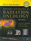 img - for Perez and Brady's Principles and Practice of Radiation Oncology book / textbook / text book