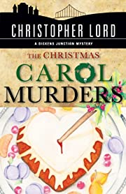 The Christmas Carol Murders (The Dickens Junction Mysteries)