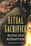 Ritual Sacrifice: Blood and Redemption (0750945001) by Lewis, Brenda Ralph