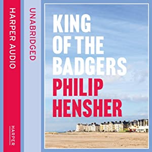 King of the Badgers | [Philip Hensher]