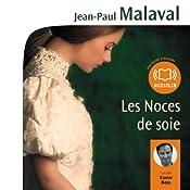 Les Noces de soie (Les Noces de soie 1) | Jean-Paul Malaval