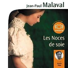 Les Noces de soie (Les Noces de soie 1) | Livre audio Auteur(s) : Jean-Paul Malaval Narrateur(s) : Xavier Béja