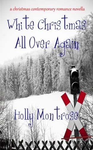 White Christmas All Over Again - A Christmas Contemporary Romance Novella