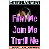 Film Me Join Me Thrill Me (Taboo Club Universe) ~ Cheri Verset