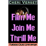 Film Me Join Me Thrill Me (Taboo Club Universe)by Cheri Verset