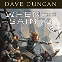 When the Saints: The Brothers Magnus, Book 2 (       UNABRIDGED) by Dave Duncan Narrated by Victor Bevine