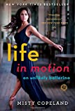 img - for Life in Motion: An Unlikely Ballerina book / textbook / text book