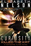 Curiosity Killed The Kat (A Katherine Flynn Mystery / Thriller)