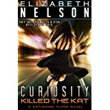 Curiosity Killed The Kat (A Katherine Flynn Mystery / Thriller Book 1) ~ Elizabeth Nelson