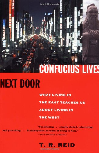 Confucius Lives Next Door: What Living in the East...