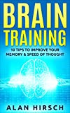Brain Training: 10 Tips To Improve Your Memory & Speed of Thought