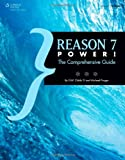 Reason 7 Power!: The Comprehensive Guide