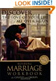 Discover the Love of Your Life All Over Again (Rosberg Marriage Workbooks)