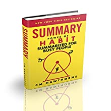 SUMMARY: Charles Duhigg, The Power of Habit Summarized for Busy People Audiobook by C M Hawthorne Narrated by Michael Hawthorne