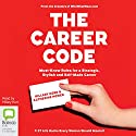 The Career Code: Must-Know Rules for a Strategic, Stylish, and Self-Made Career Audiobook by Katherine Power, Hillary Kerr Narrated by Hillary Kerr