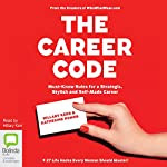 The Career Code: Must-Know Rules for a Strategic, Stylish, and Self-Made Career | Katherine Power,Hillary Kerr