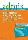 Concours ASS, ES, EJE, ME (Assistant de service social, Éducateur spécialisé, Éducateur de jeunes enfants, Moniteur-éducateur) - Tests psychotechniques et de personnalité...