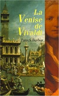 La Venise de Vivaldi : musique et fêtes baroques