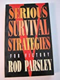 Serious Survival Strategies for Victory (188024408X) by Parsley, Rod