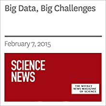 Big Data, Big Challenges Other by Tina Hesman Saey Narrated by Mark Moran