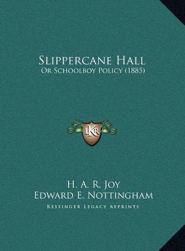 Slippercane Hall: Or Schoolboy Policy (1885)