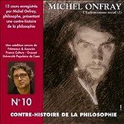 Contre-histoire de la philosophie 10.1: L'Eudémonisme social - Le socialisme de John Stuart Mill à Bakounine   Michel Onfray