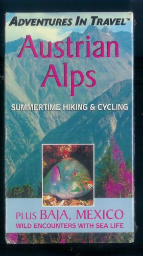Adventures in Travel:austrian Alps Summertime Hiking & Cycling Plus Baja, Mexico Wild Encounters with Sea Life