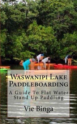 Waswanipi Lake Paddleboarding: A Guide To Flat Water Stand Up Paddling