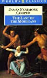The Last of the Mohicans (World's Classics) (0192826387) by Cooper, James Fenimore
