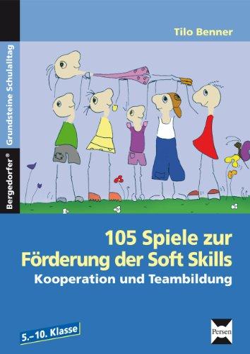 105 Spiele Zur Förderung Der Soft Skills Kooperation Und
