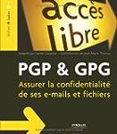 PGP & GPG : Assurer la confidentialit...