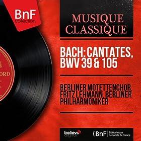Bach: Cantates, BWV 39 & 105 (Mono Version)