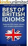 Best British Idioms - 250 Classic Bri...